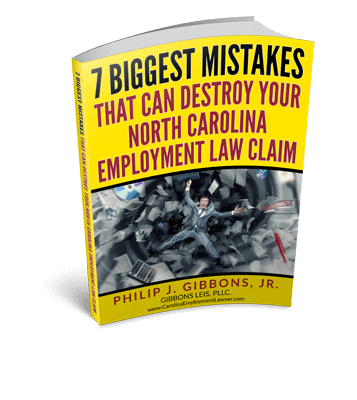 7 Biggest Mistakes That Can Destroy Your North Carolina Employment Law Claim